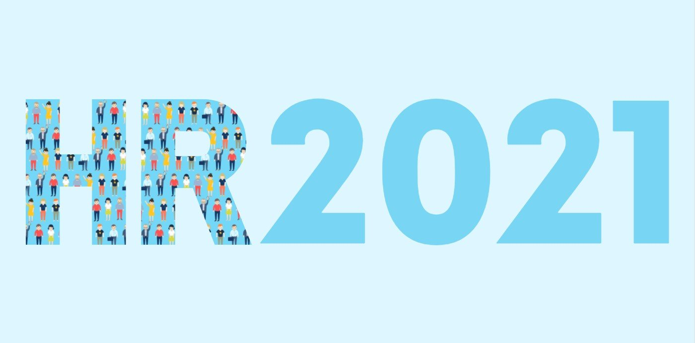 What do HR departments need to be ready for in the upcoming months of 2021?